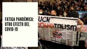 CHF ADVISORS NOTICIAS OCTUBRE 28 - FATIGA PANDÉMICA OTRO EFECTO DEL COVID-19