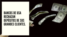 CHF Advisors Noticias Febrero 17 - Bancos de USA rechazan depósitos de sus grandes clientes