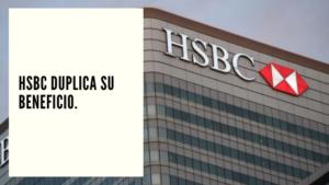 CHF Advisors Noticias Abril 28 - HSBC duplica su beneficio